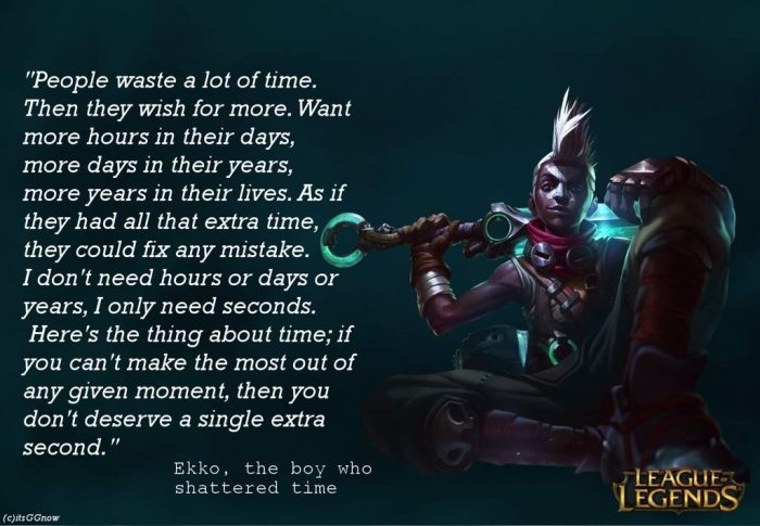 Ekko Quote From The Cinematic League Of Legends Official Amino Tickabout