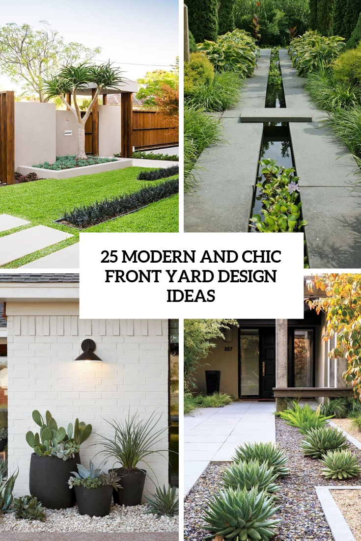 25 Modern And Chic Front Yard Design Ideas | TickAbout