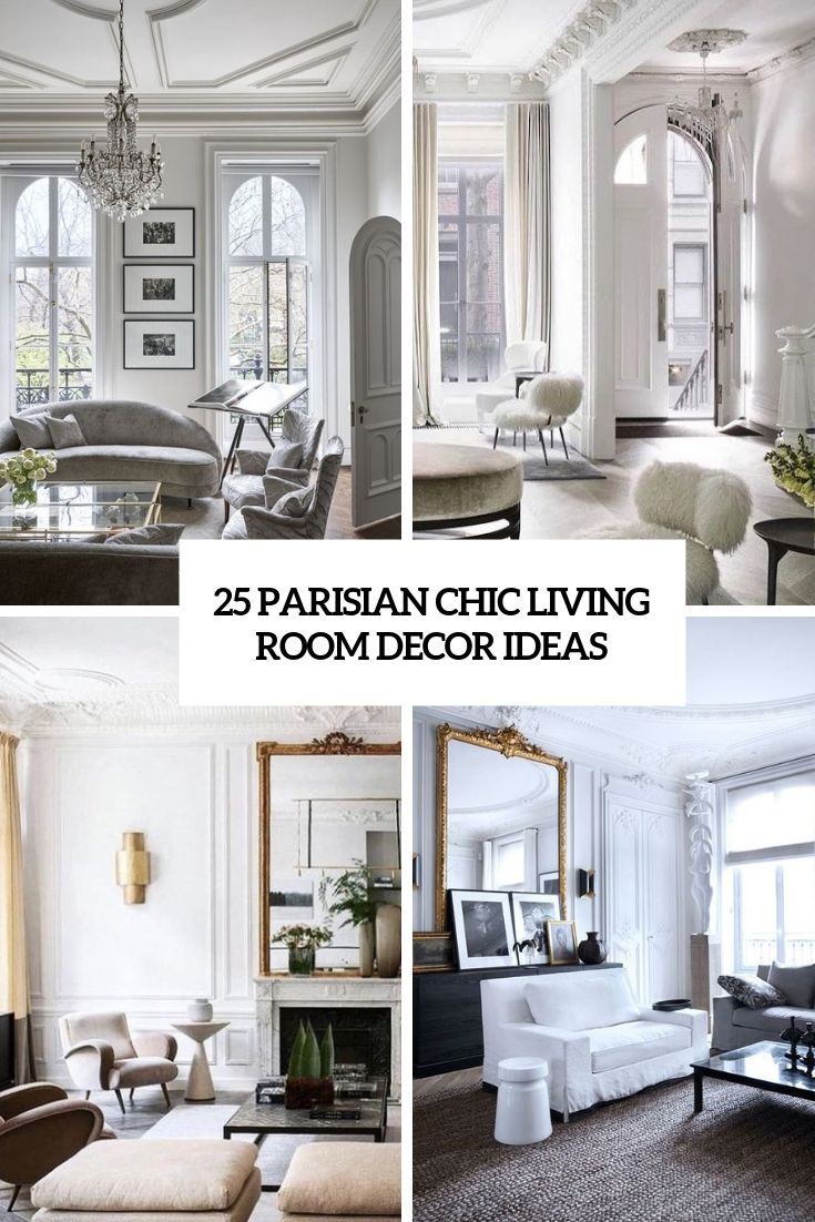 25 Parisian Chic Living Room Decor Ideas Tickabout