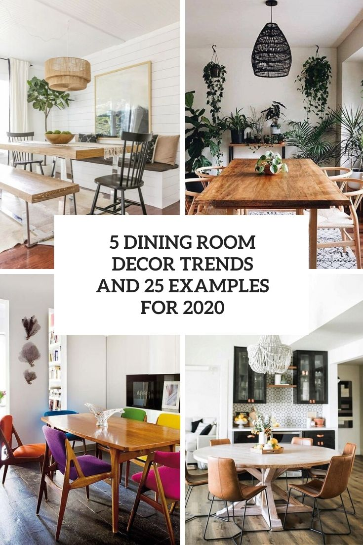 5 Dining Room Decor Trends And 25 Examples For 2020 ...